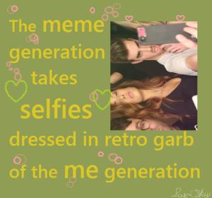 me meme generation selfies meme